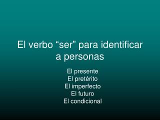 """El verbo """"ser"""" para identificar a personas"""