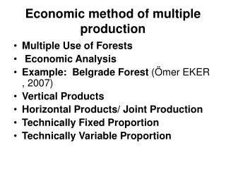 Economic method of multiple production