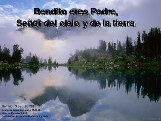 Bendito eres Padre, Señor del cielo y de la tierra