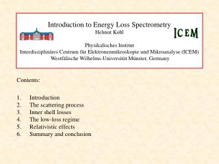 Introduction to Energy Loss Spectrometry Helmut Kohl   Physikalisches Institut  Interdisziplin res Centrum f r Elektrone