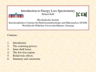 Introduction to Energy Loss Spectrometry Helmut Kohl   Physikalisches Institut  Interdisziplin res Centrum f r Elektrone