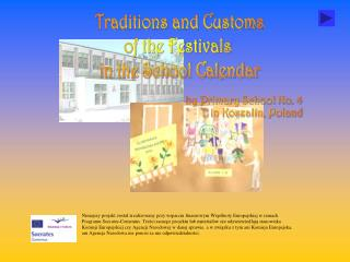 Traditions and Customs of the Festivals  in the School Calendar