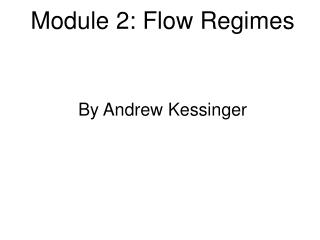 Module 2: Flow Regimes By Andrew Kessinger
