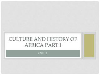 Culture and History of Africa Part I