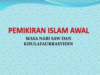 PEMIKIRAN ISLAM AWAL