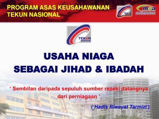 USAHA NIAGA  SEBAGAI JIHAD & IBADAH