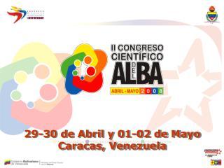 29-30 de Abril y 01-02 de Mayo Caracas, Venezuela