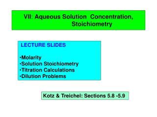 VII :  Aqueous Solution  Concentration,                  Stoichiometry