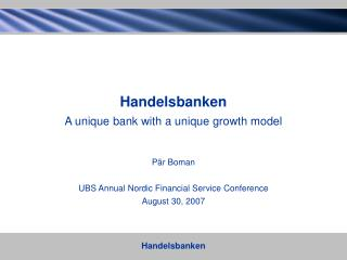 Handelsbanken Group What is unique in Handelsbanken?