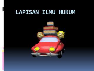 LAPISAN ILMU HUKUM