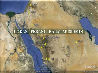 LOKASI  PERANG  KAUM  MUSLIMIN