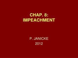 CHAP. 8:  IMPEACHMENT