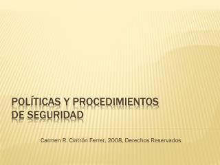 Políticas y procedimientos  de seguridad