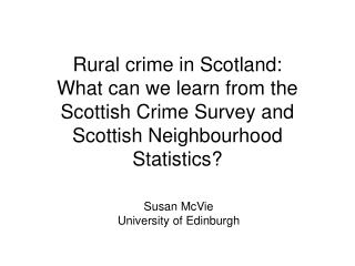 Susan McVie University of Edinburgh