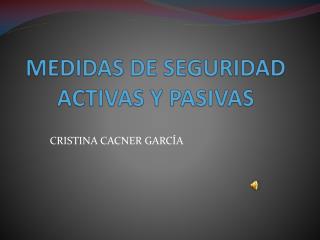 MEDIDAS DE SEGURIDAD ACTIVAS Y PASIVAS