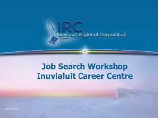 Job Search Workshop Inuvialuit Career Centre