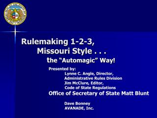 Rulemaking 1-2-3,                	Missouri Style . . .