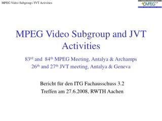 Bericht f�r den ITG Fachausschuss 3.2 Treffen am 27.6.2008, RWTH Aachen