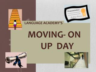 THe         Language Academy's Moving- On                Up  Day