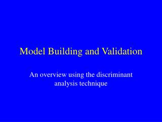 Model Building and Validation