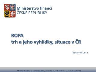 ROPA trh a jeho vyhlídky, situace v ČR