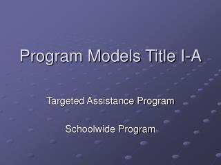 Program Models Title I-A