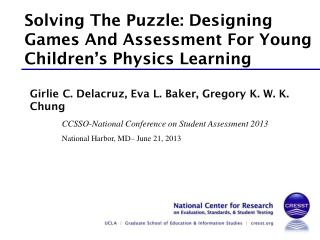 Solving The Puzzle: Designing Games And Assessment For Young Children � s Physics Learning
