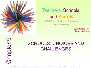 SCHOOLS: CHOICES AND CHALLENGES