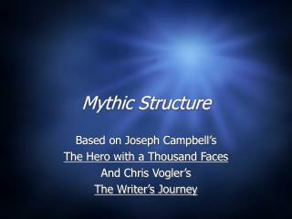 Mythic Structure