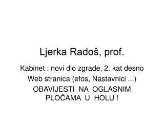 Ljerka Rado , prof.