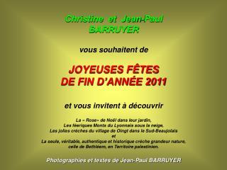 Christine  et  Jean-Paul BARRUYER vous souhaitent de JOYEUSES FÊTES  DE FIN D'ANNÉE 2011
