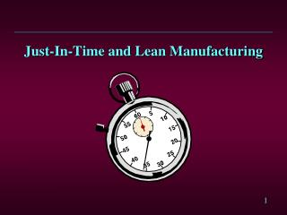 Just-In-Time and Lean Manufacturing