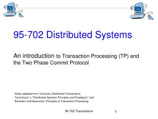 Notes adapted from: Coulouris: Distributed Transactions,
