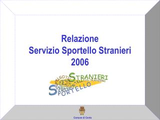 Relazione Servizio Sportello Stranieri 2006