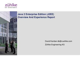 Java 2 Enterprise Edition (J2EE) Overview And Experience Report