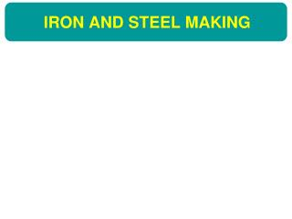 IRON  AND STEEL  MAKING