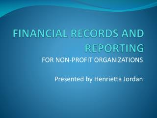 FINANCIAL RECORDS AND REPORTING