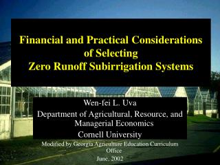 Financial and Practical Considerations  of Selecting  Zero Runoff Subirrigation Systems