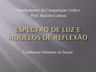 Espectro de LUZ e Modelos de Reflexão