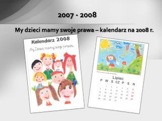 My dzieci mamy swoje prawa – kalendarz na 2008 r.
