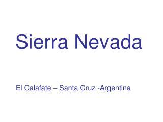 Sierra Nevada    El Calafate – Santa Cruz -Argentina