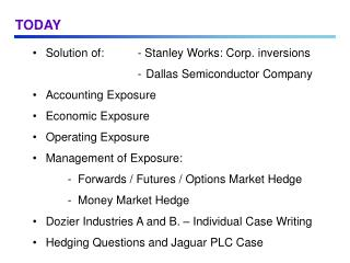Solution of:	- Stanley Works: Corp. inversions - Dallas Semiconductor Company Accounting Exposure