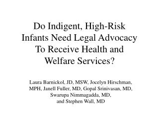 Do Indigent, High-Risk  Infants Need Legal Advocacy  To Receive Health and  Welfare Services?