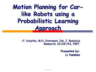 Motion Planning for Car-like Robots using a Probabilistic Learning Approach