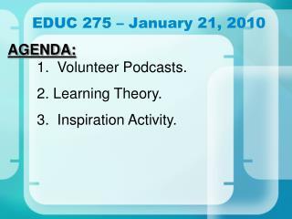 EDUC 275   January 21, 2010