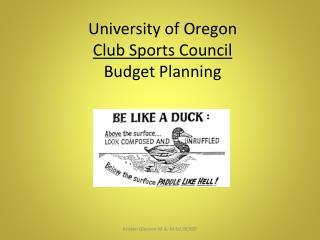 University of Oregon Club Sports Council  Budget Planning