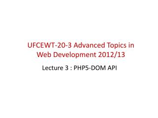 UFCEWT-20-3 Advanced Topics in  Web Development 2012/13