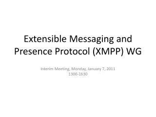 Extensible Messaging and Presence Protocol (XMPP) WG