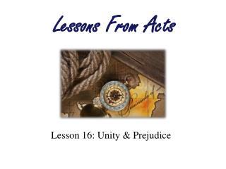 Lesson 16: Unity & Prejudice