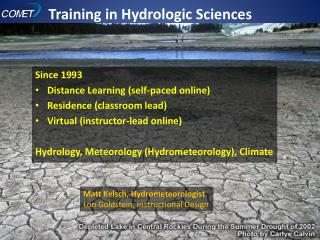 Since 1993 Distance Learning (self-paced online) Residence (classroom lead)